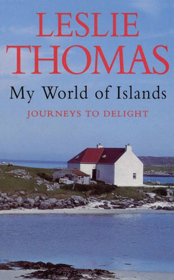 My World Of Islands eBook by Leslie Thomas