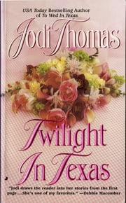 Twilight in Texas ebooks by Jodi Thomas