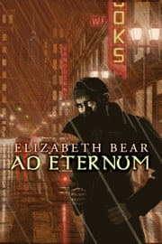 Ad Eternum ebook by Elizabeth Bear