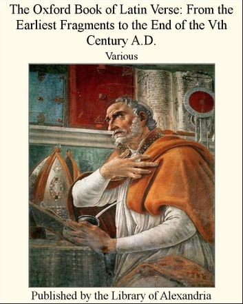 The Oxford Book of Latin Verse From the EarlieFragments to the End of the Vth Century A.D. ebook by Various Authors