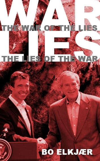 The War Of The Lies The Lies Of The War ebook by Bo Elkjær