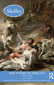 The Poems of Shelley: Volume Three - 1819 - 1820 ebook by Jack Donovan,Cian Duffy,Kelvin Everest,Michael Rossington