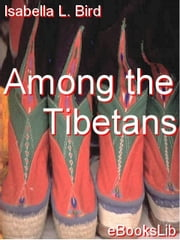 Among the Tibetans ebook by Bird, Isabella L.