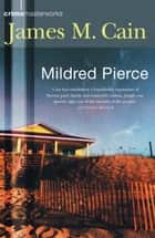 Mildred Pierce ebook by James M. Cain