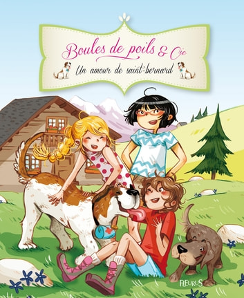 Un amour de saint-bernard ebook by Olivier Dupin,Juliette Parachini-Deny