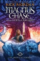 Magnus Chase and the Gods of Asgard, Book 1: The Sword of Summer Ebook di Rick Riordan