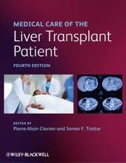Medical Care of the Liver Transplant Patient ebook by Pierre-Alain Clavien,James F. Trotter