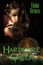 Hardcore Green ebook by Viola Grace