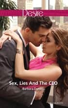 Sex, Lies And The Ceo ebook by BARBARA DUNLOP