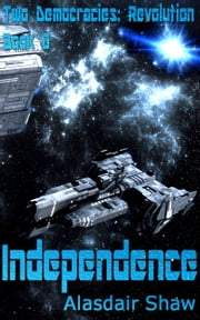 Independence ebook by Alasdair C Shaw