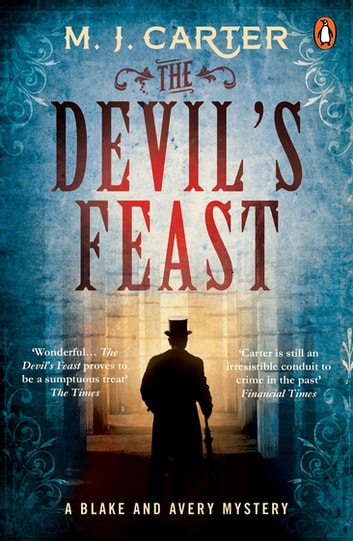 The Devil's Feast - The Blake and Avery Mystery Series (Book 3) ebook by M. J. Carter