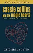 Cassie Collins and the Magic Hearts - An AffinityVerse Story ebook by D.B. Green, A.K. Stein