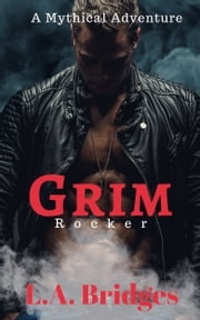 Grim Rocker - A Mythical Short Story ebook by L.A. Bridges