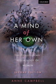 A Mind Of Her Own: The evolutionary psychology of women ebook by Anne Campbell