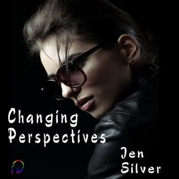 Changing Perspectives audiobook by Jen Silver