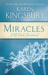 Miracles - A 52-Week Devotional ebook by Karen Kingsbury
