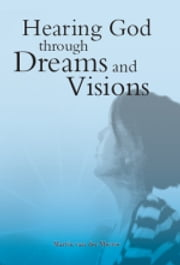 Hearing God through dreams and visions ebook by Martin van der Merwe