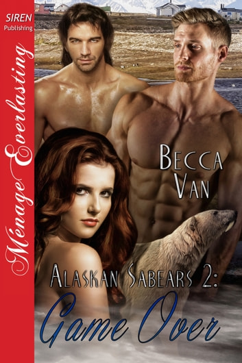 Alaskan Sabears 2: Game Over ebook by Becca Van
