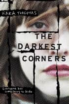 The Darkest Corners ebook by Kara Thomas