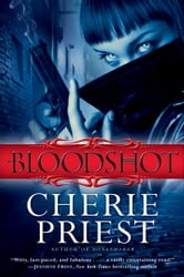 Bloodshot ebook by Cherie Priest