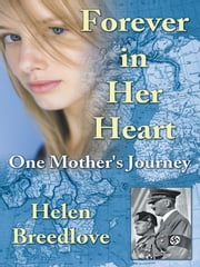 Forever in Her Heart - One Mother's journey ebook by Helen Breedlove