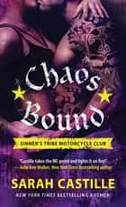 Chaos Bound - Sinner's Tribe Motorcycle Club ebook by Sarah Castille