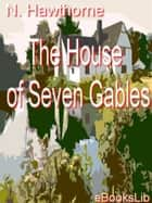 House of the Seven Gables 電子書 by Nathaniel Hawthorne