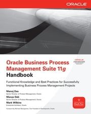 Oracle Business Process Management Suite 11g Handbook ebook by Manoj Das,Manas Deb,Mark Wilkins