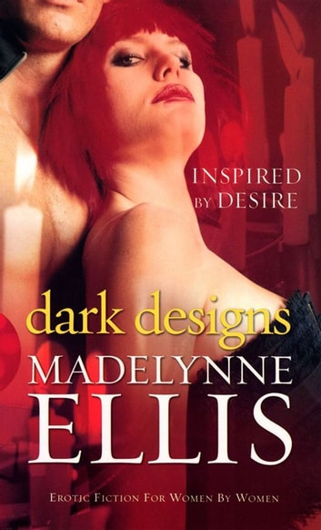Dark Designs ebook by Madelynne Ellis