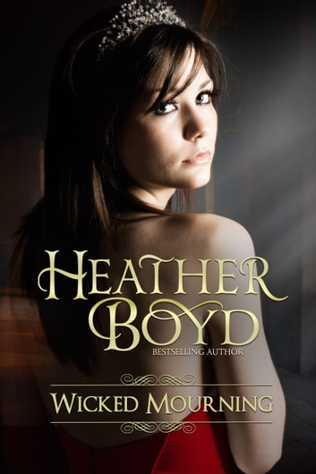 Wicked Mourning ebook by Heather Boyd