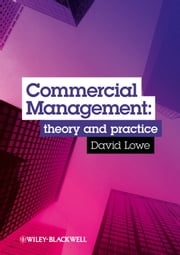 Commercial Management - Theory and Practice ebook by David Lowe