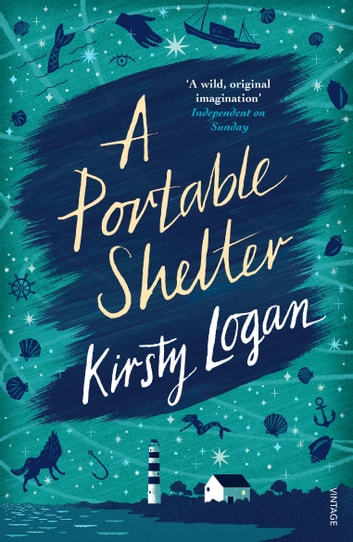 A Portable Shelter ebook by Kirsty Logan