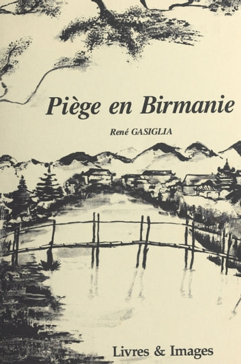 Piège en Birmanie - Roman ebook by René Casiglia
