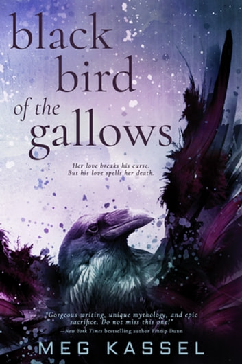 Black Bird of the Gallows ebook by Meg Kassel