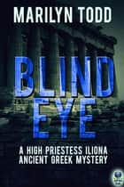 Blind Eye ebook by Marilyn Todd