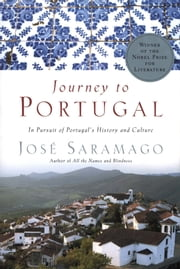 Journey to Portugal - In Pursuit of Portugal's History and Culture ebook by José Saramago,Amanda Hopkinson,Nick Caistor