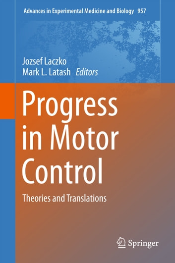 Progress in Motor Control - Theories and Translations ebook by