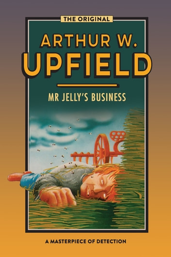 Mr Jelly's Business - Murder Down Under ebook by Arthur W. Upfield