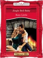 Jingle Bell Baby (Mills & Boon Vintage Desire) ebook by Kate Little