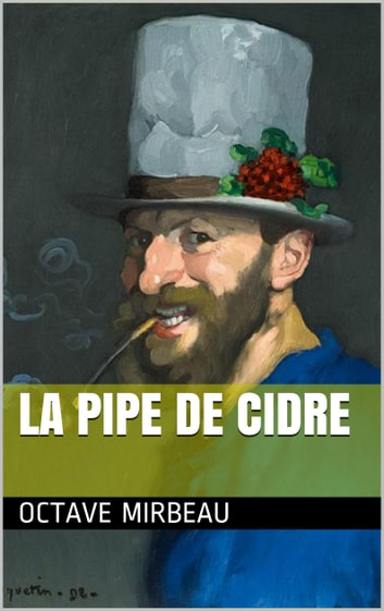 La pipe de cidre ebook by Octave Mirbeau