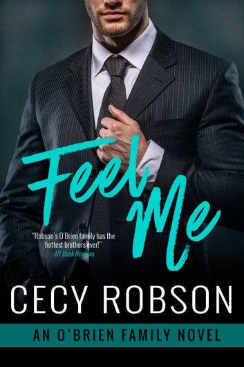 Feel Me - An O'Brien Family Novel ebook by Cecy Robson