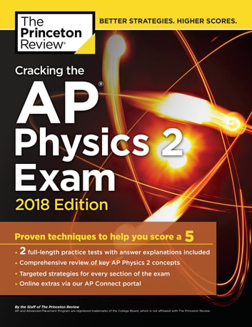 Cracking the AP Physics 2 Exam, 2018 Edition - Proven Techniques to Help You Score a 5 ebook by Princeton Review