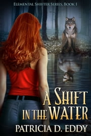 A Shift in the Water ebook by Patricia D. Eddy