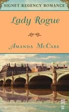 Lady Rogue ebook by Amanda McCabe