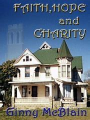 Faith, Hope, and Charity ebook by McBlain, Ginny