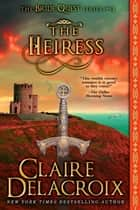 The Heiress ebook by Claire Delacroix