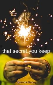 That Secret You Keep ebook by Brenda Benny