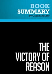 Summary of The Victory of Reason: How Christianity Led to Freedom, Capitalism, and Western Success - Rodney Stark ebook by Capitol Reader