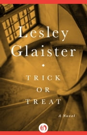 Trick or Treat - A Novel ebook by Lesley Glaister