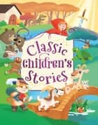 Classic Children's Stories ebook by Maxine Barry